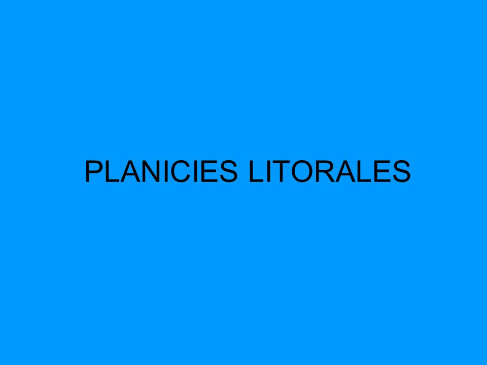 PLANICIES LITORALES