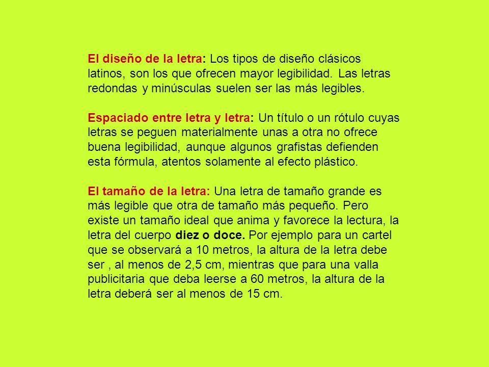 El diseño de la letra: Los tipos de diseño clásicos latinos, son los que ofrecen mayor legibilidad.