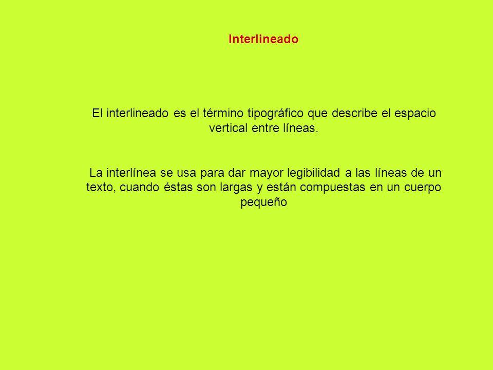 Interlineado El interlineado es el término tipográfico que describe el espacio vertical entre líneas.