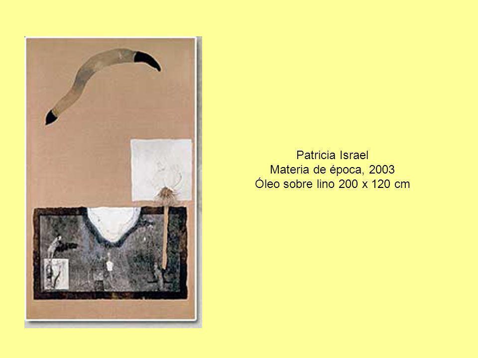 Patricia Israel Materia de época, 2003