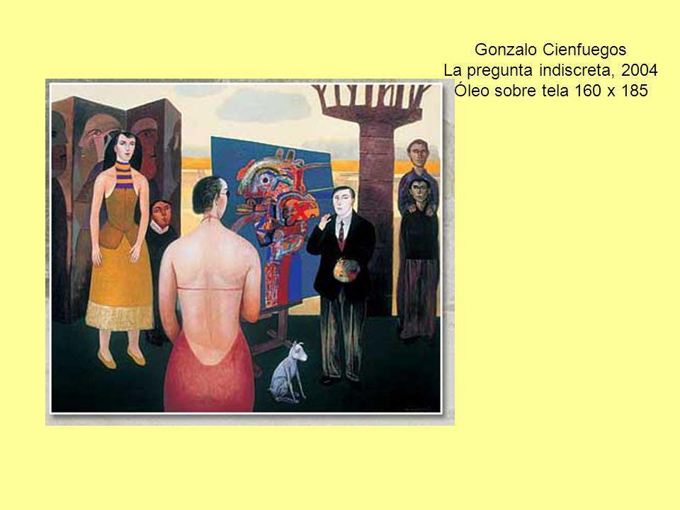 Gonzalo Cienfuegos La pregunta indiscreta, 2004