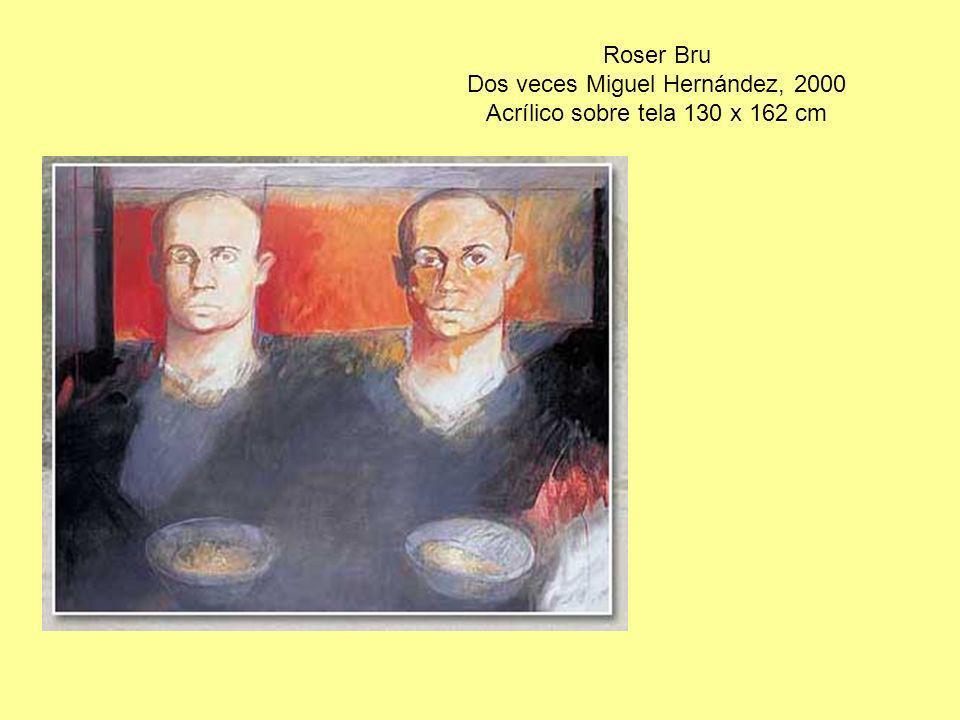Roser Bru Dos veces Miguel Hernández, 2000