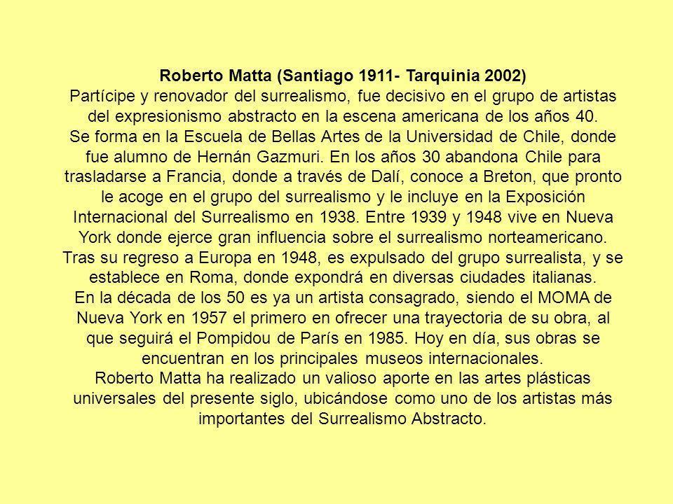 Roberto Matta (Santiago 1911- Tarquinia 2002)
