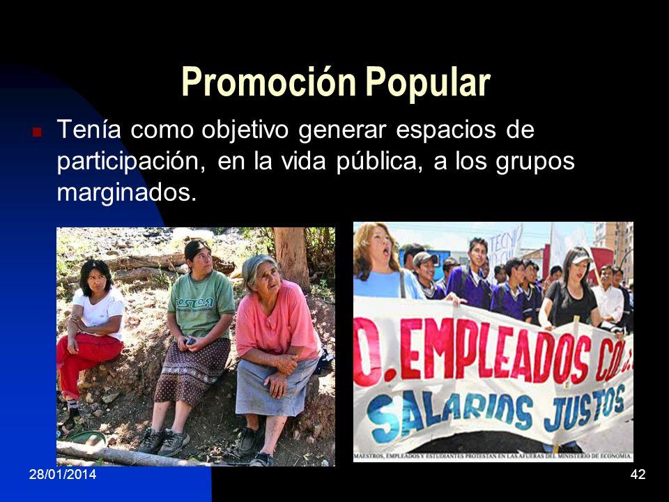 Promoción PopularTenía como objetivo generar espacios de participación, en la vida pública, a los grupos marginados.