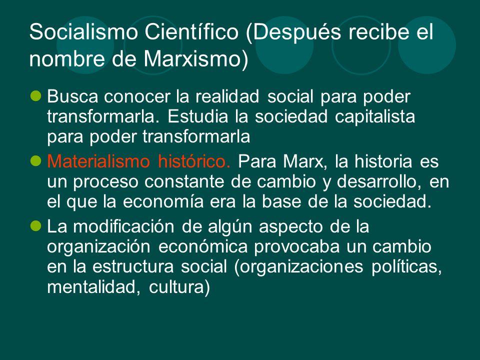 Socialismo Científico (Después recibe el nombre de Marxismo)