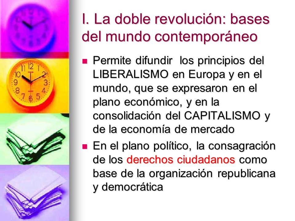I. La doble revolución: bases del mundo contemporáneo
