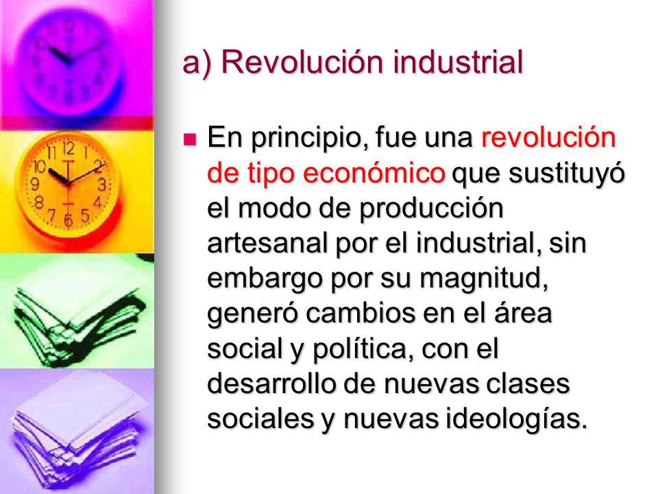 a) Revolución industrial