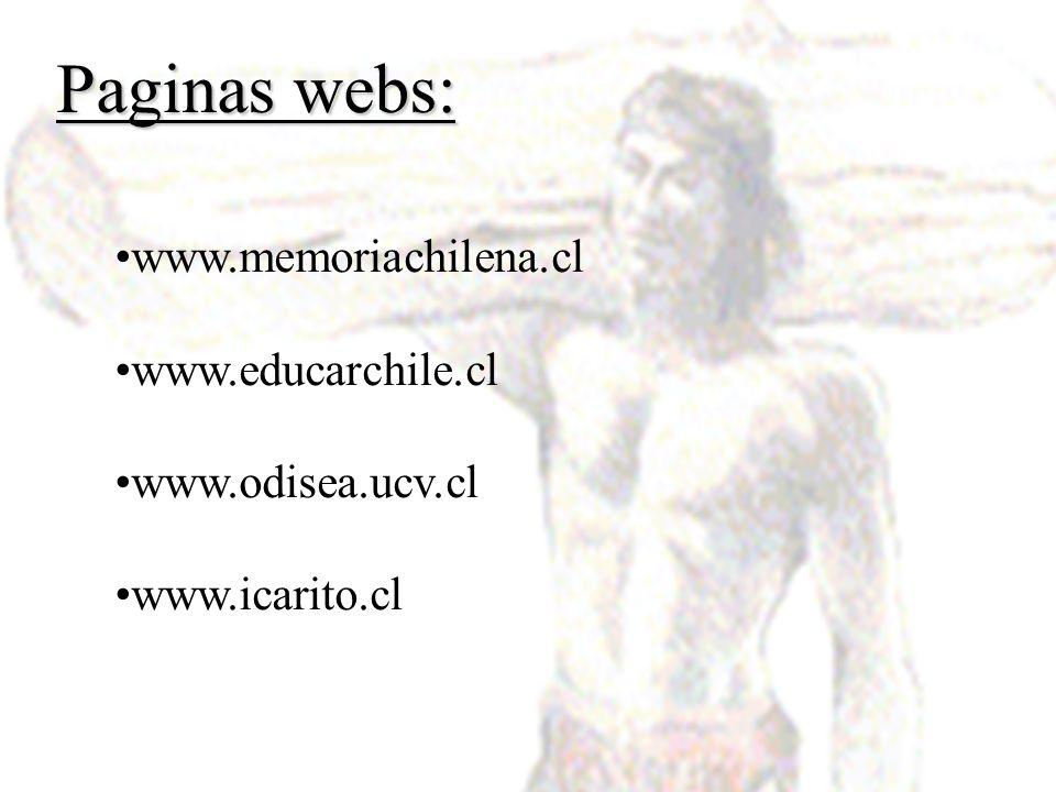Paginas webs: www.memoriachilena.cl www.educarchile.cl