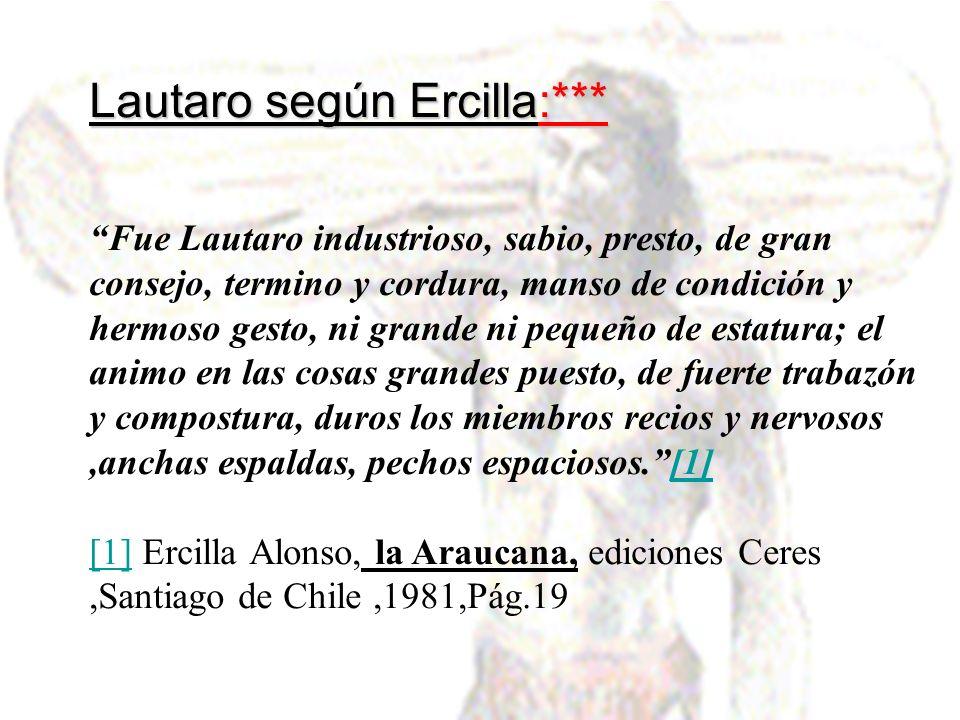 Lautaro según Ercilla:***