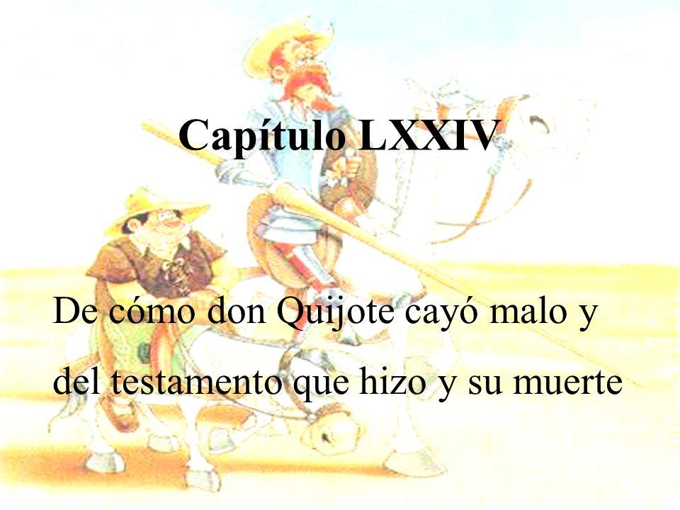 De cómo don Quijote cayó malo y del testamento que hizo y su muerte