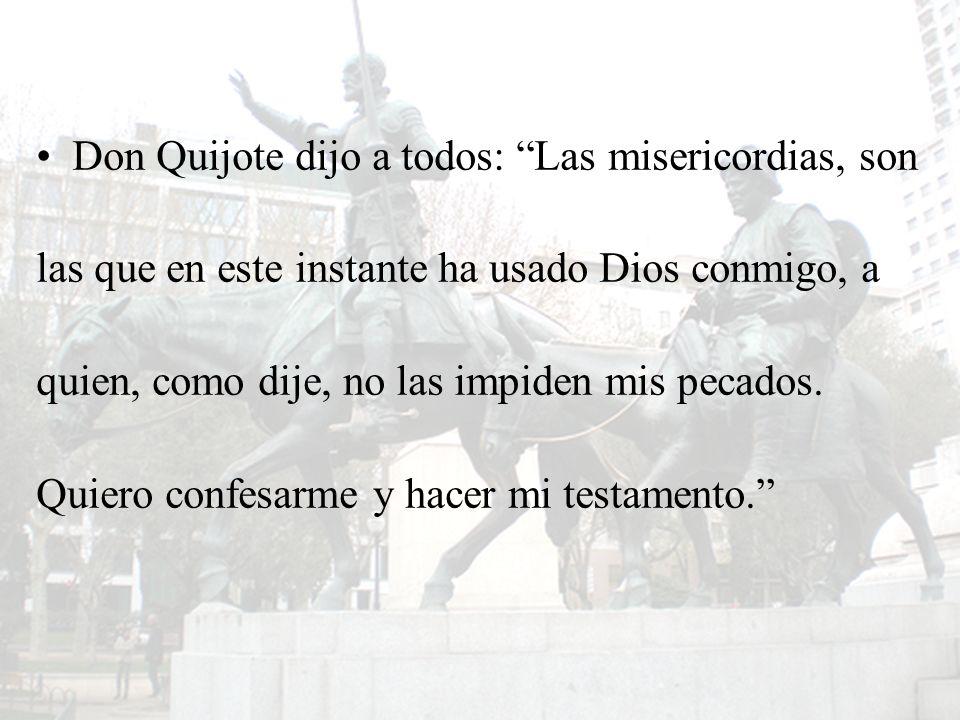 Don Quijote dijo a todos: Las misericordias, son