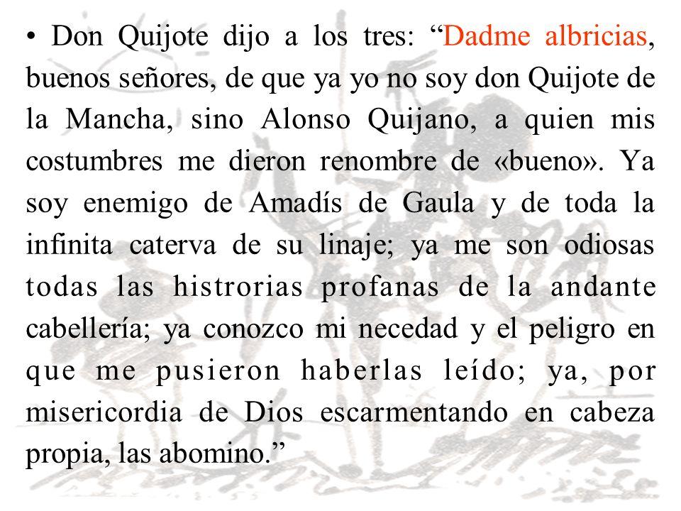 Don Quijote dijo a los tres: Dadme albricias,