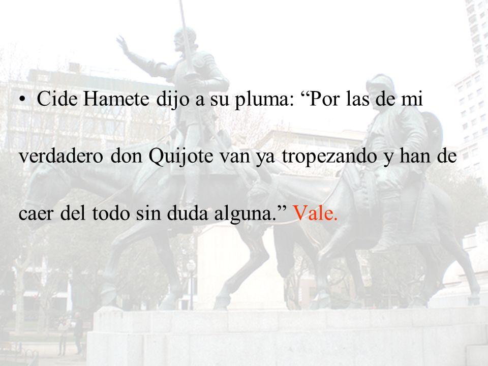 Cide Hamete dijo a su pluma: Por las de mi