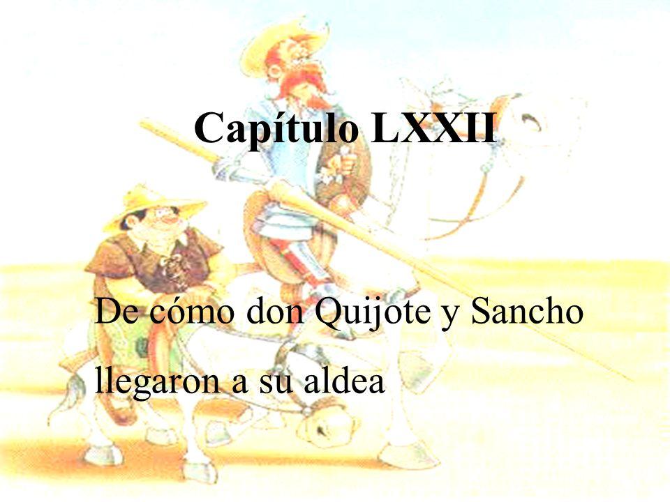 De cómo don Quijote y Sancho llegaron a su aldea