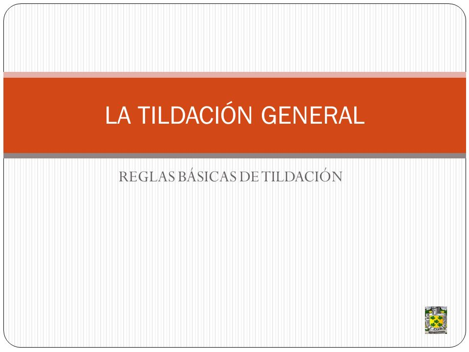 REGLAS BÁSICAS DE TILDACIÓN