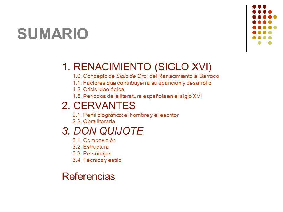 SUMARIO 1. RENACIMIENTO (SIGLO XVI) 2. CERVANTES 3. DON QUIJOTE