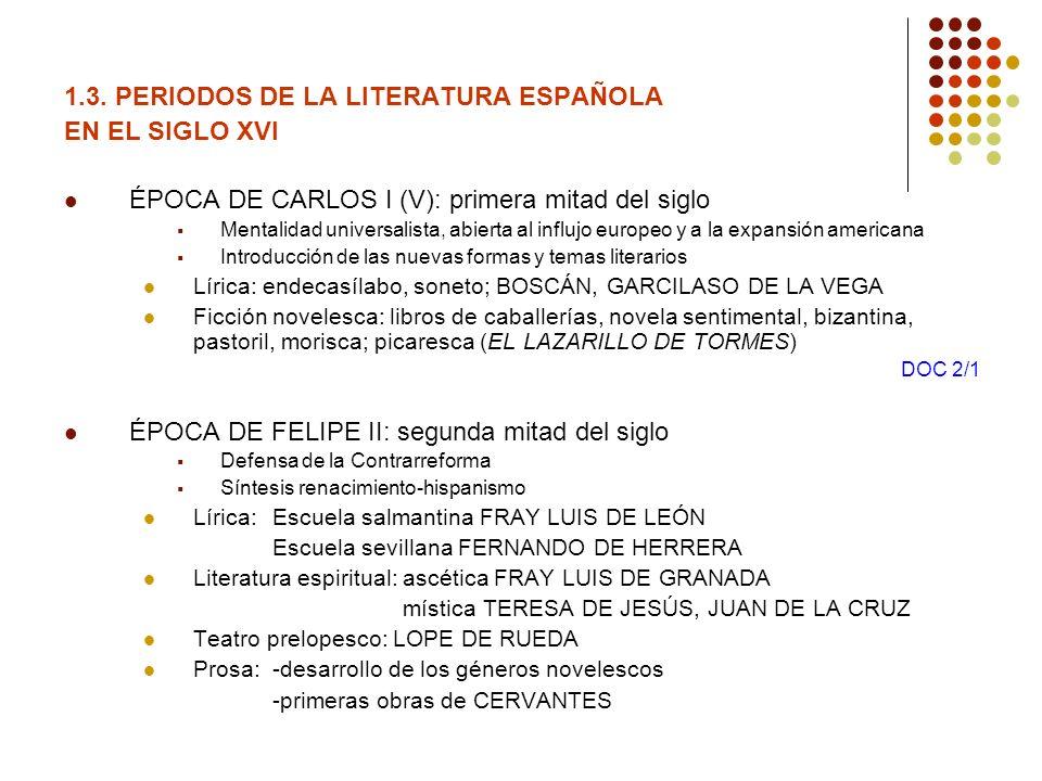 1.3. PERIODOS DE LA LITERATURA ESPAÑOLA EN EL SIGLO XVI