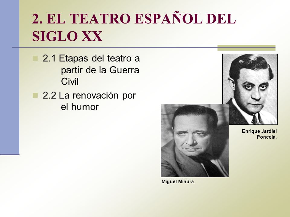 2. EL TEATRO ESPAÑOL DEL SIGLO XX