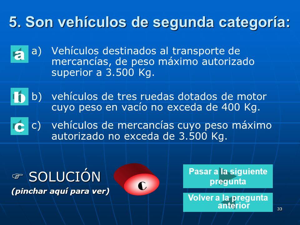 5. Son vehículos de segunda categoría: