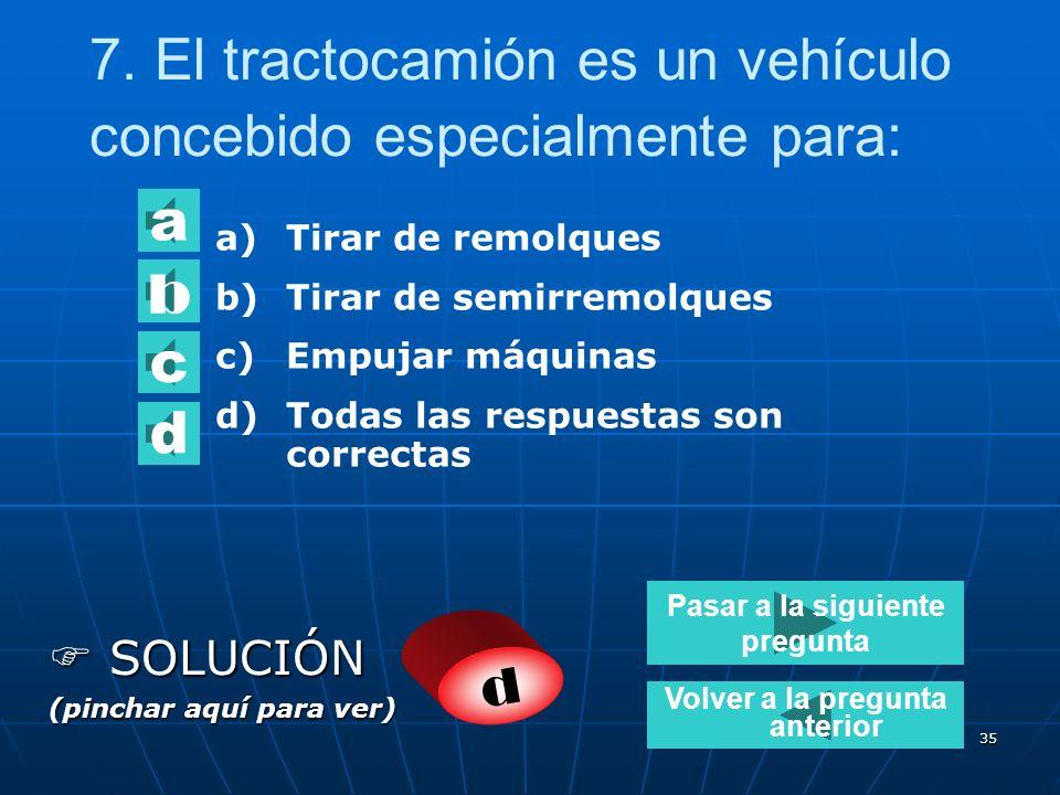 7. El tractocamión es un vehículo concebido especialmente para:
