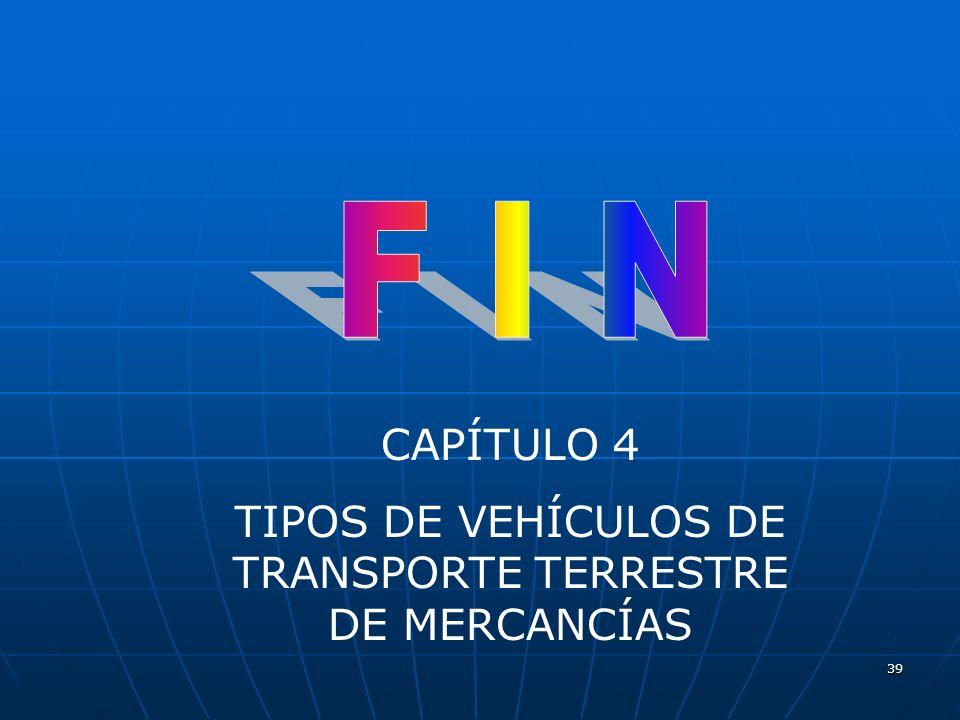 TIPOS DE VEHÍCULOS DE TRANSPORTE TERRESTRE DE MERCANCÍAS