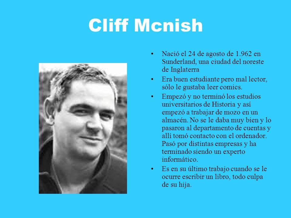 Cliff Mcnish Nació el 24 de agosto de 1.962 en Sunderland, una ciudad del noreste de Inglaterra.