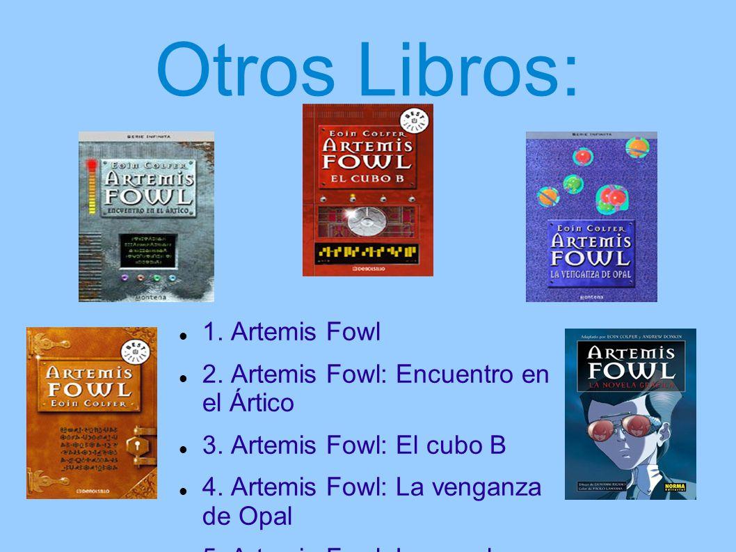Otros Libros: 1. Artemis Fowl 2. Artemis Fowl: Encuentro en el Ártico