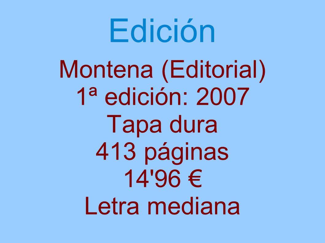 Edición Montena (Editorial) 1ª edición: 2007 Tapa dura 413 páginas
