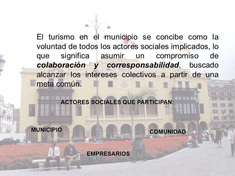 El turismo en el municipio se concibe como la voluntad de todos los actores sociales implicados, lo que significa asumir un compromiso de colaboración y corresponsabilidad, buscado alcanzar los intereses colectivos a partir de una meta común.
