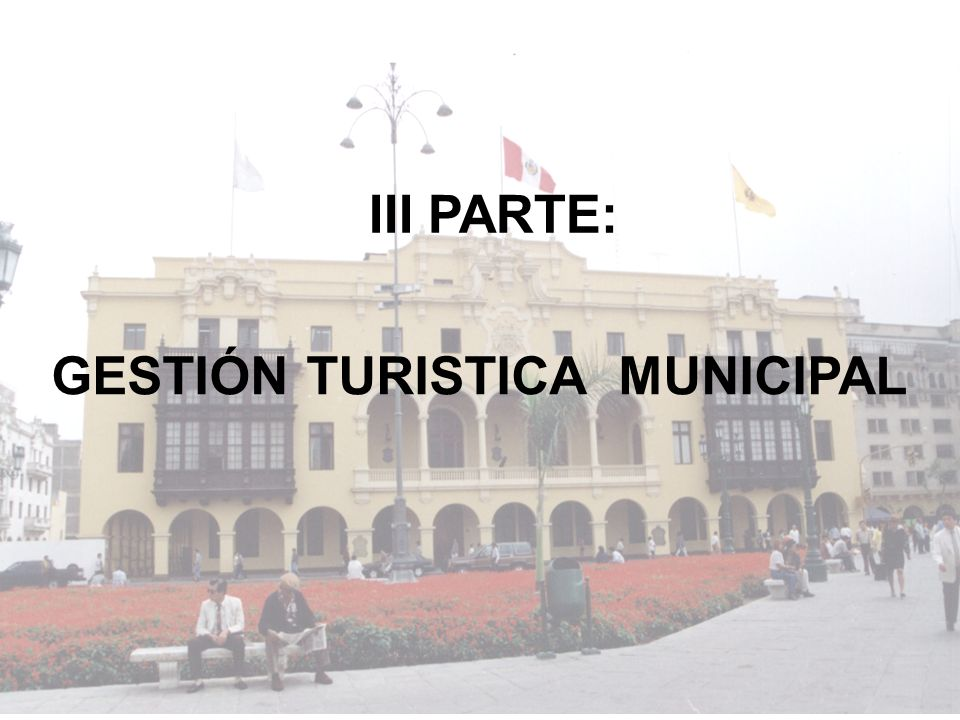 III PARTE: GESTIÓN TURISTICA MUNICIPAL
