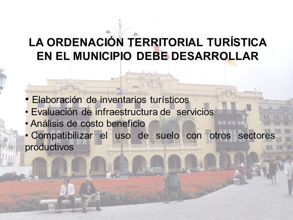 LA ORDENACIÓN TERRITORIAL TURÍSTICA EN EL MUNICIPIO DEBE DESARROLLAR