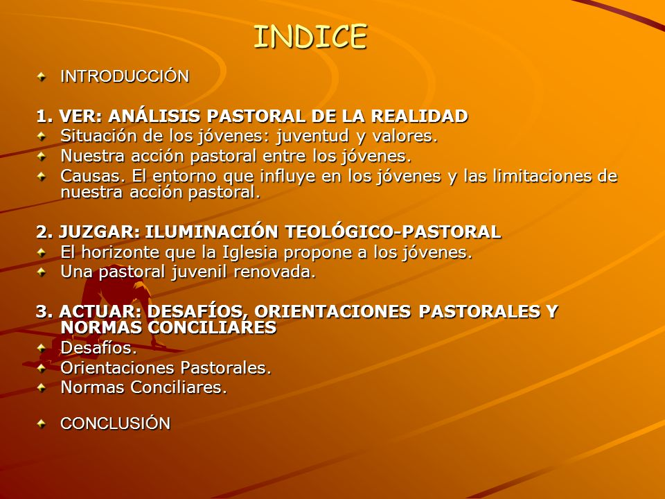 INDICE INTRODUCCIÓN 1. VER: ANÁLISIS PASTORAL DE LA REALIDAD