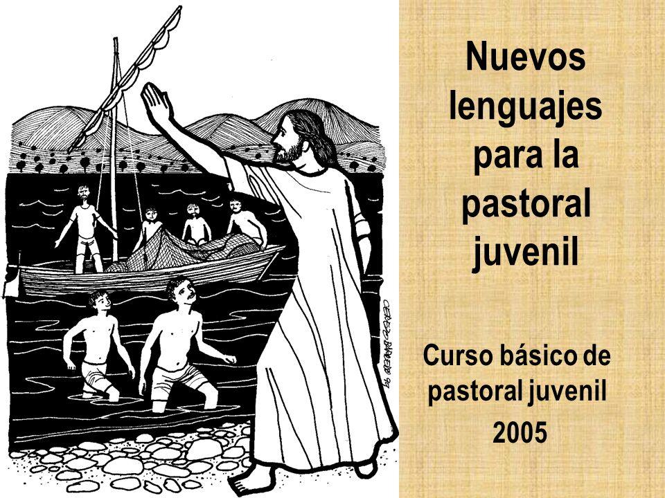 Nuevos lenguajes para la pastoral juvenil