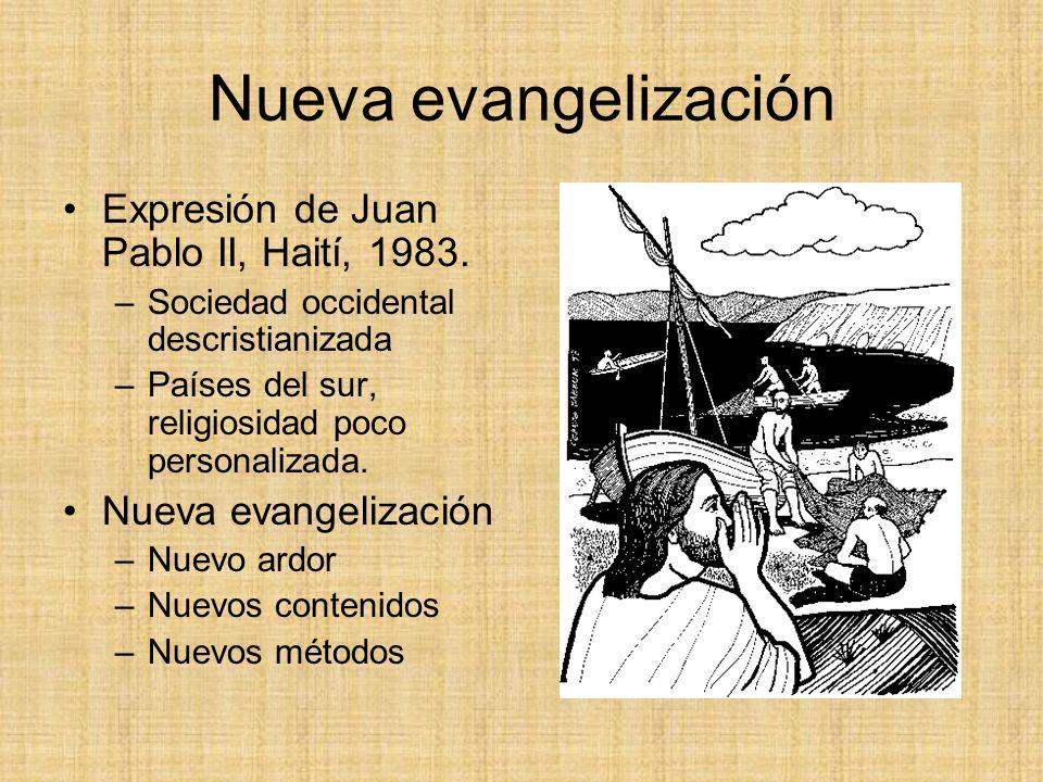 Nueva evangelización Expresión de Juan Pablo II, Haití, 1983.