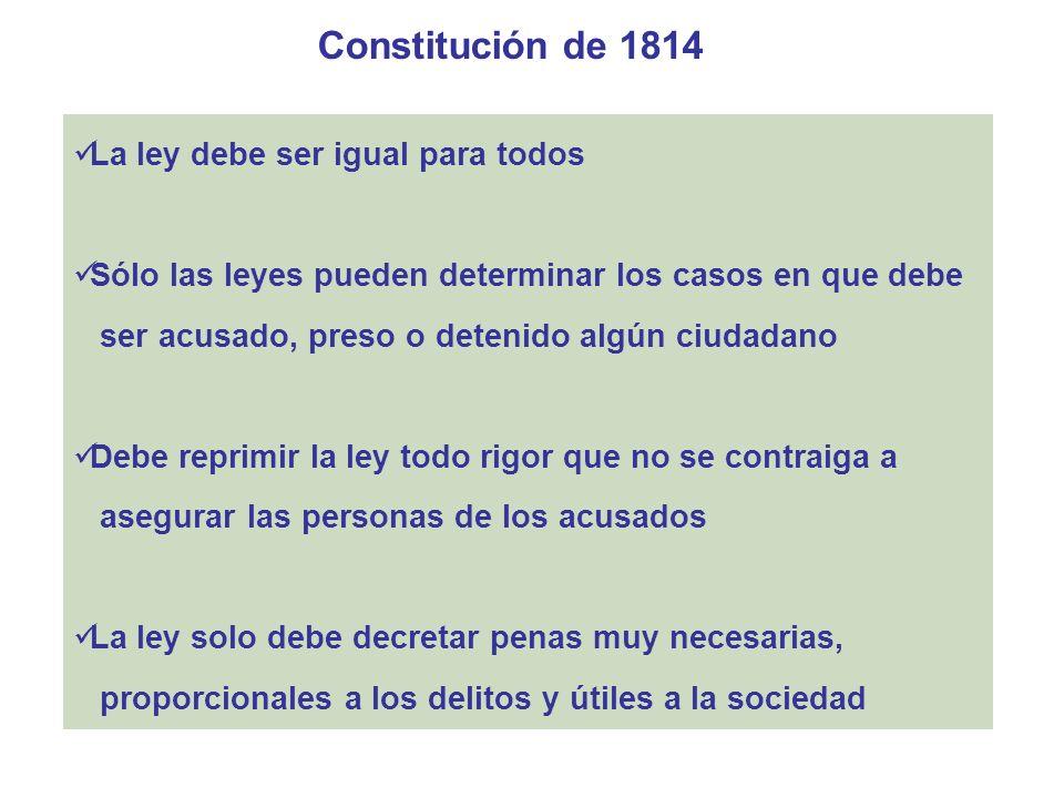 Constitución de 1814 La ley debe ser igual para todos