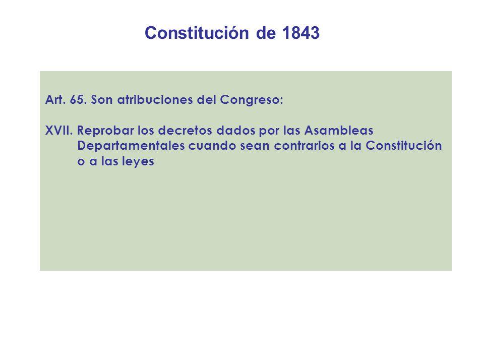 Constitución de 1843 Art. 65. Son atribuciones del Congreso: