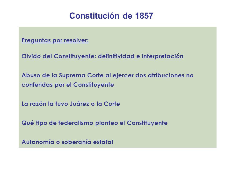 Constitución de 1857 Preguntas por resolver: