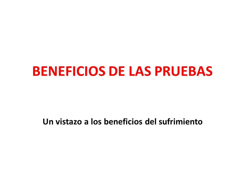 BENEFICIOS DE LAS PRUEBAS