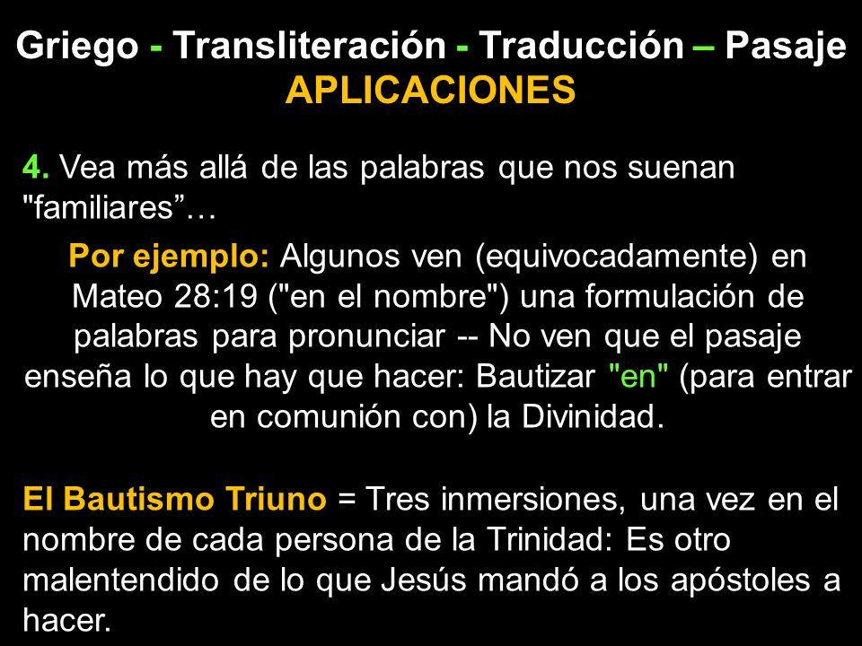 Griego - Transliteración - Traducción – Pasaje APLICACIONES