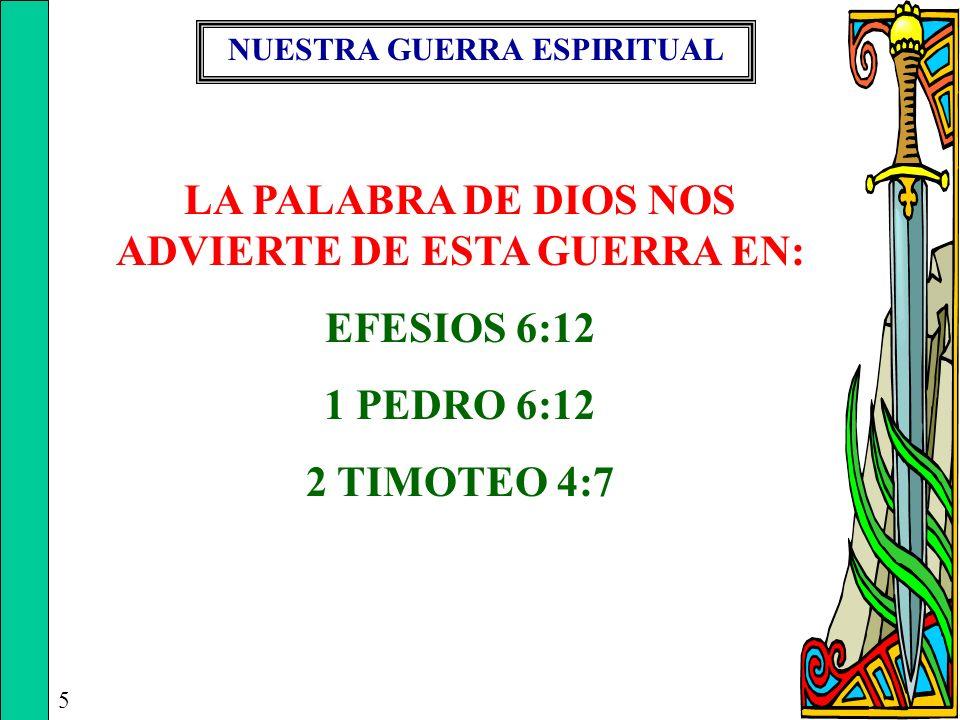 LA PALABRA DE DIOS NOS ADVIERTE DE ESTA GUERRA EN: EFESIOS 6:12