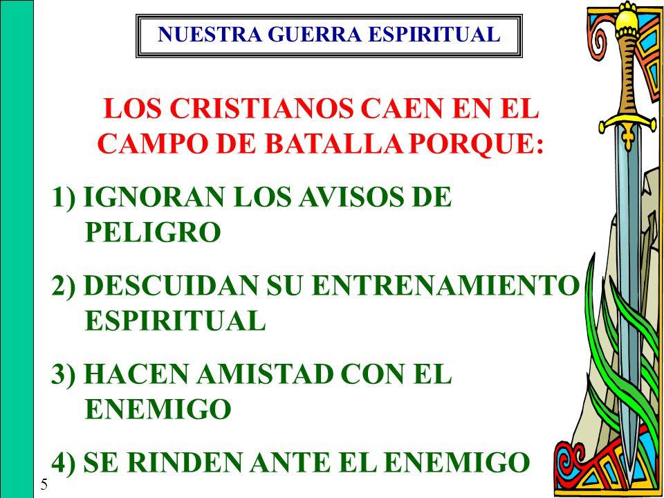 LOS CRISTIANOS CAEN EN EL CAMPO DE BATALLA PORQUE: