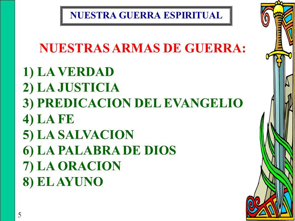 NUESTRA GUERRA ESPIRITUAL NUESTRAS ARMAS DE GUERRA: