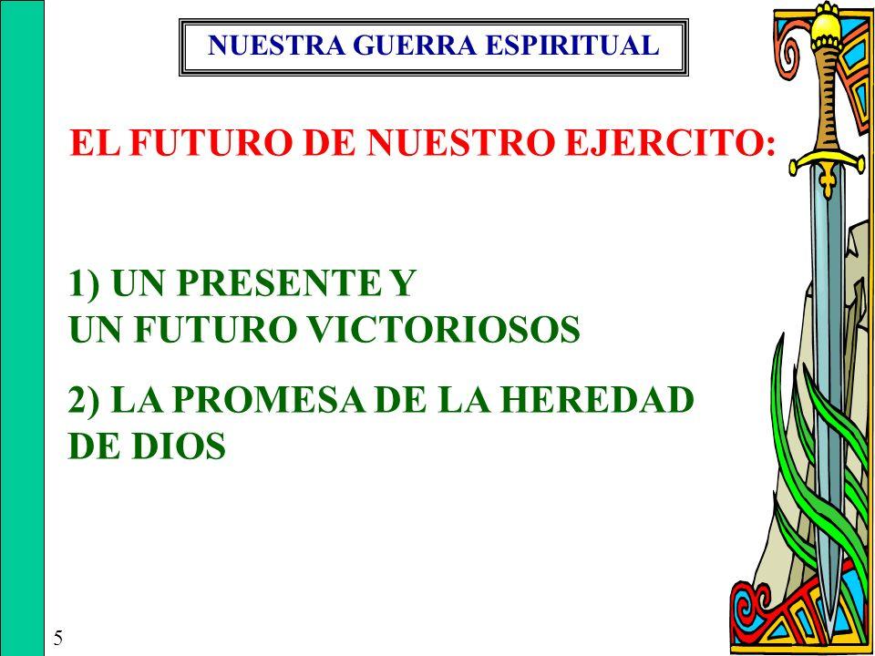 NUESTRA GUERRA ESPIRITUAL EL FUTURO DE NUESTRO EJERCITO: