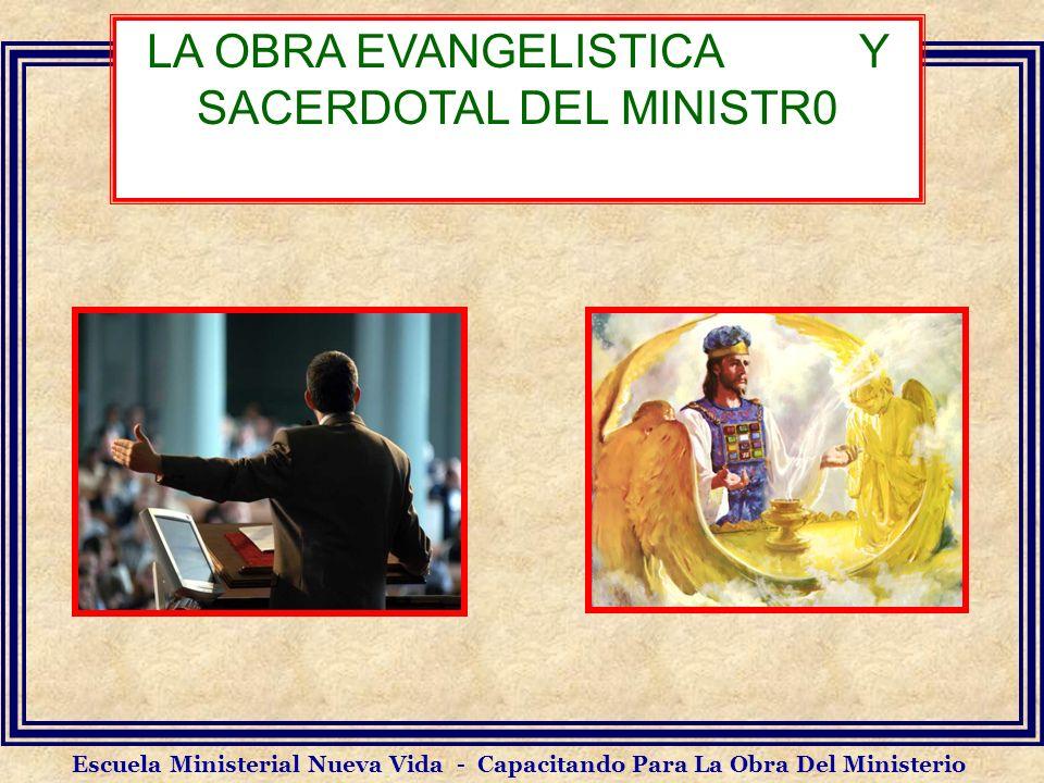 LA OBRA EVANGELISTICA Y SACERDOTAL DEL MINISTR0