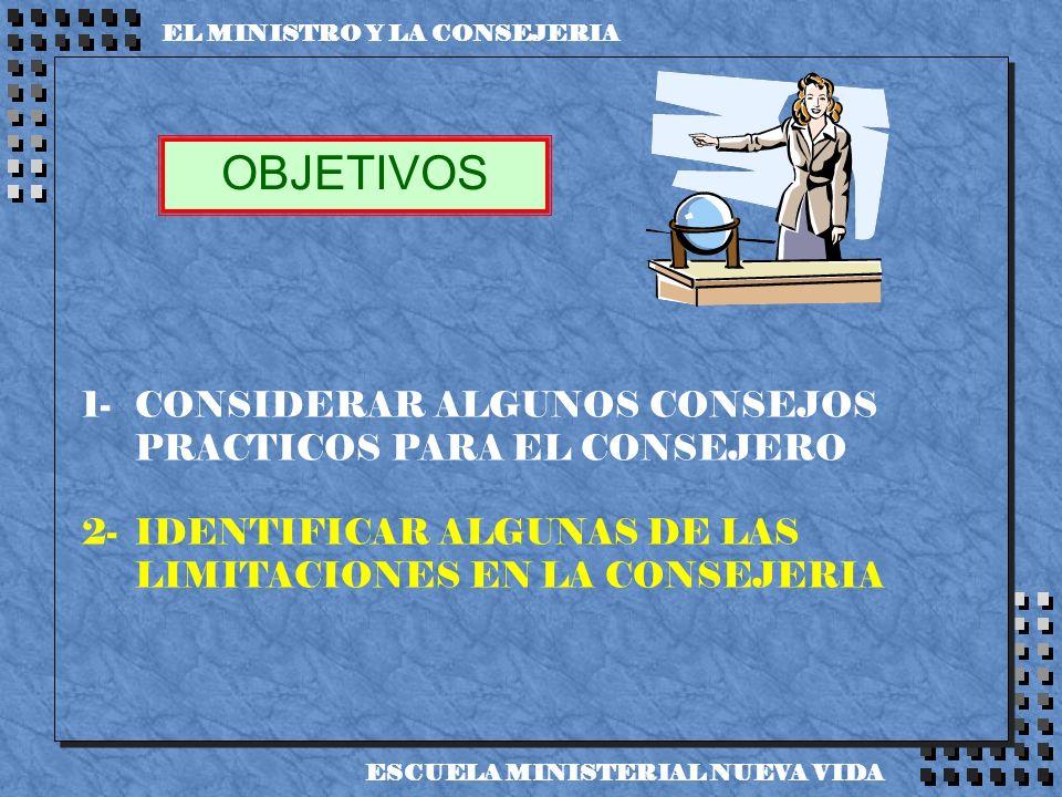 OBJETIVOS 1- CONSIDERAR ALGUNOS CONSEJOS PRACTICOS PARA EL CONSEJERO