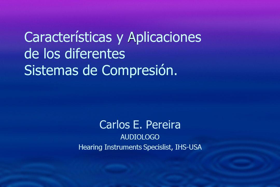 Carlos E. Pereira AUDIOLOGO Hearing Instruments Specislist, IHS-USA