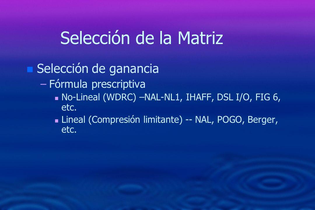 Selección de la Matriz Selección de ganancia Fórmula prescriptiva