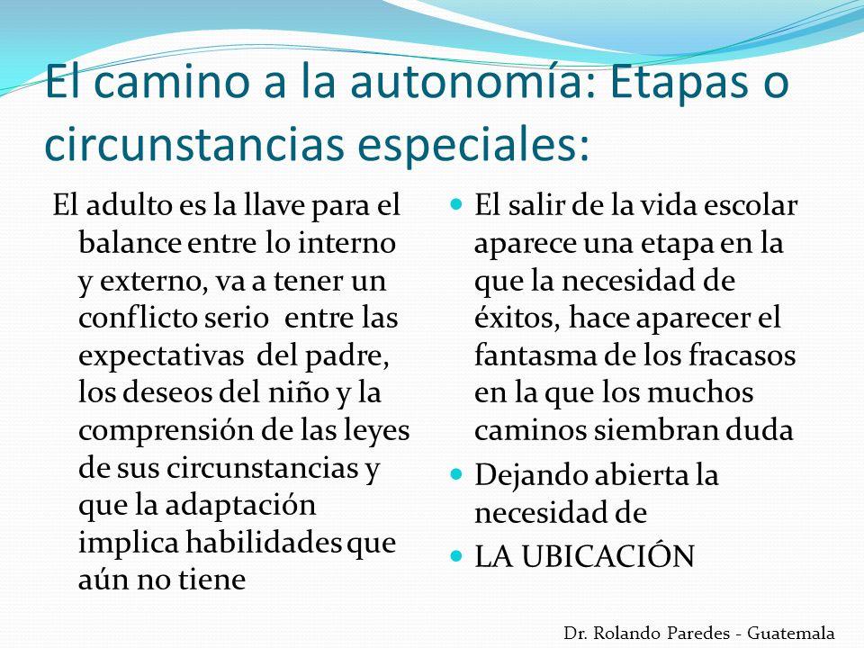 El camino a la autonomía: Etapas o circunstancias especiales: