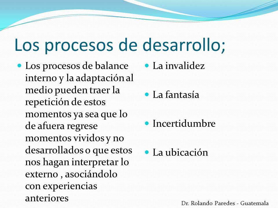 Los procesos de desarrollo;