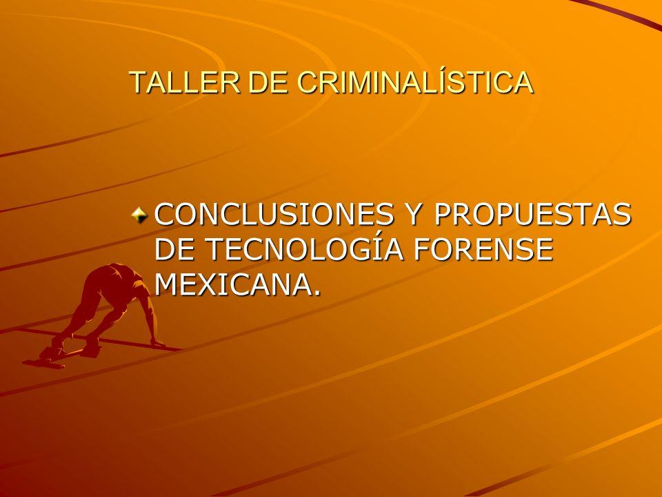 TALLER DE CRIMINALÍSTICA